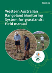 Western Australian rangeland monitoring system for grasslands: field manual by Andrew Craig and Philip Thomas