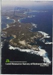 Land resource survey of Rottnest Island - an aid to land use planning