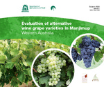 Evaluation of alternative wine grape varieties in Manjimup, Western Australia by Kristen Kennison and Richard Fennessy