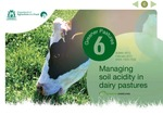 Greener pastures 6 - Managing soil acidity in dairy pastures by Mike Bolland, Bill Russell, Martin Staines, Richard Morris, John Lucey, and D L. Bennett