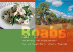 Baby boabs : the exciting new taste sensation from the Kimberley in Western Australia by Department of Agriculture and Food, Western Australia