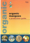 Organic mangoes a production guide by Steven McCoy