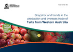 Snapshot and trends in the production and overseas trade of fruits from Western Australia by Manju Radhakrishnan and Rohan Prince